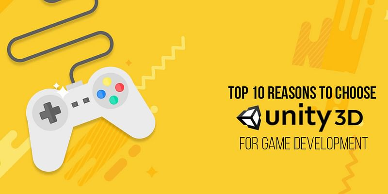 Top 10 Reasons to Choose Unity 3D for App and Game Development